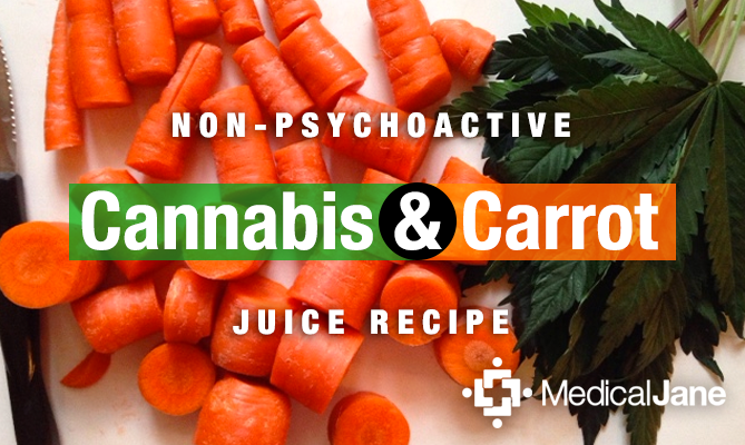 Non-Psychoactive Cannabis & Carrot Juice Recipe